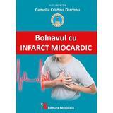 Bolnavul cu infarct miocardic - Camelia Cristina Diaconu, editura Medicala