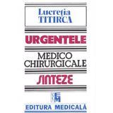 Urgentele medico-chirurgicale - Sinteze pentru asistentii medicali - Lucretia Titirca, editura Medicala