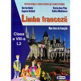 Limba franceza L2 - Clasa 8 - Manual - Dan Ion Nasta, Eugenia Stratula, Viorica Aura Paus, Rodica Mladinescu, editura Sigma