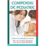 Compendiu de pediatrie ed. 3 - Adrian Georgescu, Ioana Alina-Anca, editura All