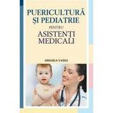 Puericultura si pediatrie pentru asistenti medicali - Mihaela Vasile, editura All