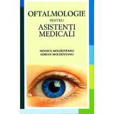 Oftalmologie pentru asistenti medicali - Monica Moldoveanu, Adrian Moldoveanu, editura All