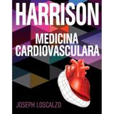 Harrison. Medicina cardiovasculara - Joseph Loscalzo, editura All