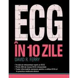 ECG in 10 zile - David R. Ferry, editura All