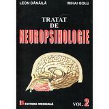 Tratat De Neuropsihologie Vol.2 - Leon Danaila, Mihai Golu, editura Medicala