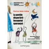 La portile disperarii, inceputul sperantei - Florica Batu-Ichim, editura Cathisma