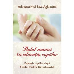 Rolul mamei in educatia copiilor - Sava Aghioritul, editura Egumenita