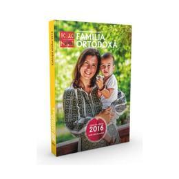 Familia Ortodoxa - Colectia anului 2016 (iulie-decembrie), editura Familia Ortodoxa