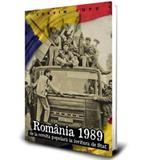 Romania 1989 - de la revolta populara la lovitura de Stat - Corvin Lupu