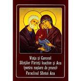 Viata si Canonul Sfintilor Parinti Ioachim si Ana (pentru nastere de prunci). Paraclisul Sfintei Ana, editura Cartea Ortodoxa