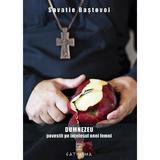 Dumnezeu povestit pe intelesul unei femei - Savatie Bastovoi, editura Cathisma