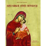 Viata Marilor Sfinti Ortodocsi - Roxana Maria Teodorine, Dinasty Books Proeditura Si Tipografie