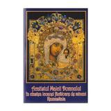 Acatistul Maicii Domnului in cinstea icoanei facatoare de minuni Kazanskaia, editura Sf. Xenia-press