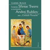 Icoana Sfintei treimi a cuviosului Andrei Rubliov - Gabriel Bunge, editura Deisis