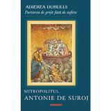 Adierea duhului - Mitropolitul Antonie de Suroj, editura Doxologia