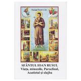 Viata, minunile, paraclisul, acatistul si slujba - Sfantul Ioan Rusul, editura Manastirea Dervent