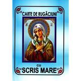 Carte de rugaciuni cu scris mare, editura Manastirea Sf. Pantelimon