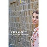 Vorbeste-mi, sa auda tot pamantul - Christina Theodotou, editura Sophia