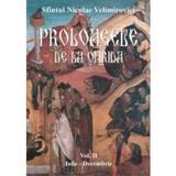 Proloagele de la Ohrida - Vol. II - Iulie-Decembrie - Nicolae Velimirovici, editura Egumenita