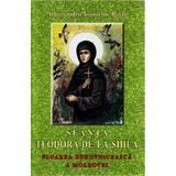 Sfanta Teodora de la Sihla - Arhimandrit Ioanichie Balan, editura Manastirea Sihastria