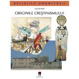 Originile crestinismului - Julien Ries, editura Rao