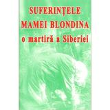Suferintele mamei blondina, o martira a Siberiei, editura Supergraph
