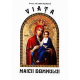 Viata Maicii Domnului - Nicodim Mandita, editura Agapis