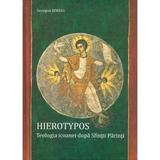 Hierotypos. Teologia Icoanei Dupa Sfintii Parinti - Georgios Kordis, editura Bizantina
