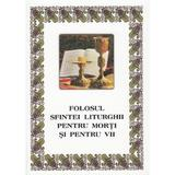 Folosul sfintei liturghii pentru morti si vii, editura Bunavestire
