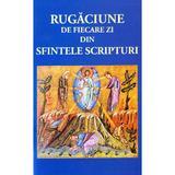 Rugaciune de fiecare zi din Sfintele Scripturi, editura Christiana