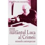 Sfantul Luca al Crimeii. Minunile contemporane - Nectarie Antonopoulos, editura Sophia