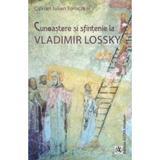 Cunoastere si sfintenie la Vladimir Lossky - Ciprian Iulian Toroczkai, editura Asmicart