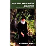 Semnele vremurilor din urma. Marturiile monahilor si ale inchinatorilor - Parintele Paisie, editura Egumenita