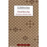 Omul fara chip - Filotheos Faros, editura Sophia