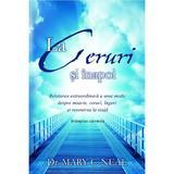 La Ceruri Si Inapoi - Mary C. Neal, editura Adevar Divin