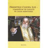 Parintele Cleopa Ilie, Luminator De Suflete Pe Calea Mantuirii, editura Basilica