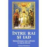 Intre Rai Si Iad, editura Cartea Ortodoxa