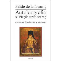 Autobiografia Si Vietile Unui Staret - Paisie De La Neamt, editura Deisis
