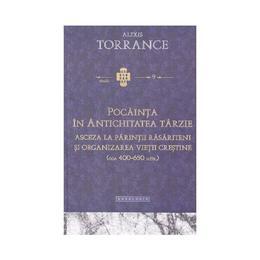 Pocainta in antichitatea tarzie - Alexis Torrance, editura Doxologia