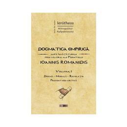 Dogmatica Empirica Vol.1 - Ierotheos Mitropolitul Nafpaktosului, editura Doxologia
