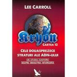 Kyron. Cele 12 straturi ale ADN-ului - Lee Carroll, editura For You