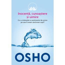 Inocenta, cunoastere si uimire - Osho, editura Litera