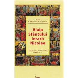 Viata Sfantului Ierarh Nicolae - Constantin Necula, editura Agnos