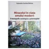 Miracolul In Viata Omului Modern - ValentiN-Lucian Beloiu, editura Christiana
