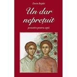 Un dar nepretuit - Dorin Bujdei, editura De Suflet