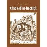 Cand Esti Nedreptatit - Avva Zosima, editura Egumenita