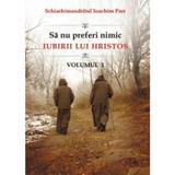 Sa nu preferi nimic iubirii lui Hristos vol.1 - Ioachim Parr, editura Egumenita