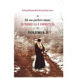 Sa nu preferi nimic iubirii lui Hristos Vol.2 - Ioachim Parr, editura Egumenita