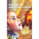 Cum sa ne crestem copiii - N.E. Pestov, editura Sophia
