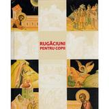 Rugaciuni pentru copii, editura Bizantina